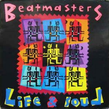 "THE BEATMASTERS ""LIFE & SOUL"" (12"")"
