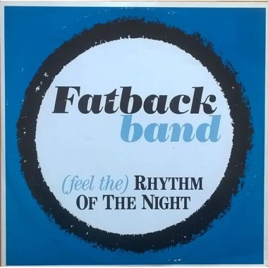 "THE FATBACK BAND ""(FEEL THE) RHYTHM OF THE NIGHT"" (12"")"